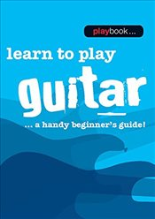 Learn to Play Guitar : A Handy Beginners Guide -