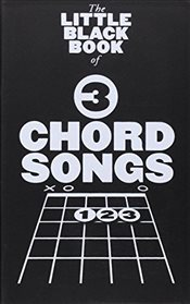 Little Black Book of 3 Chord Songs -