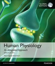 Human Physiology 7e : An Integrated Approach - Silverthorn, Dee