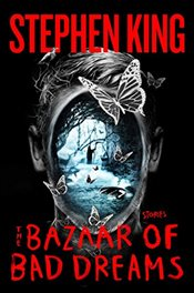 Bazaar of Bad Dreams : Stories - King, Stephen