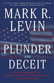 Plunder and Deceit - Levin, Mark R.