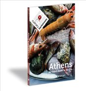 Athens :  An Eaters Guide to the City - Mullins, Ansel