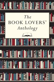 Book Lovers Anthology : A Compendium of Writing About Books, Readers and Libraries - Bodleian Library