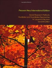 Social Research Methods : Qualitative and Quantitative Approaches - Neuman, W. Lawrence