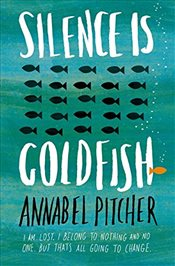Silence is Goldfish - Pitcher, Annabel