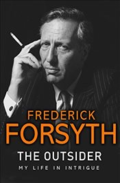 Outsider : My Life in Intrigue - Forsyth, Frederick