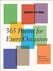 Poem-a-Day : 365 Poems for Every Occasion - Poets, Academy of American