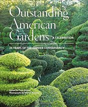 Outstanding American Gardens : A Celebration: 25 Years of the Garden Conservancy - Dickey, Page