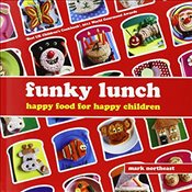 Funky Lunch : Happy Food for Happy Children - Northeast, Mark