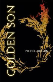 Golden Son : Red Rising Trilogy 2 - Brown, Pierce