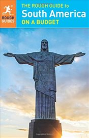 South America on a Budget : Rough Guide - Guides, Rough