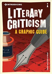 Introducing Literary Criticism : A Graphic Guide - Holland, Owen