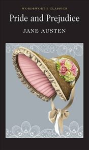 Pride and Prejudice (Wordsworth Classics) - Austen, Jane
