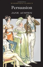Persuasion (Wordsworth Classics) - Austen, Jane