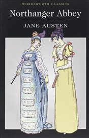 Northanger Abbey (Wordsworth Classics) - Austen, Jane