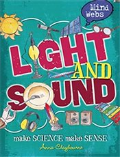 Mind Webs : Light and Sound - Claybourne, Anna