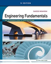 Engineering Fundamentals 5e SI : An Introduction to Engineering - Moaveni, Saeed