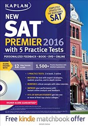 Kaplan New SAT Premier 2016 with 5 Practice Tests: Personalized Feedback + Book + Online + DVD + Mob - Kaplan