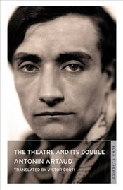 Theatre and Its Double - Artaud, Antonin