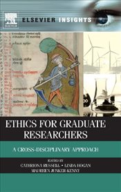 Ethics for Graduate Researchers (Elsevier Insights) - Junker-Kenny, Maureen