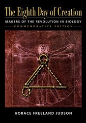 Eight Day of Creation : Makers of the Revolution in Biology - JUDSON, HORACE FREELAND
