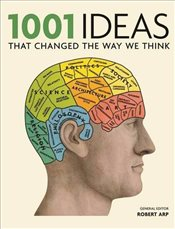 1001 Ideas that Changed the Way We Think -