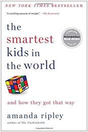 Smartest Kids in the World : And How They Got That Way - Ripley, Amanda