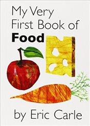 My Very First Book of Food : Board Book - Carle, Eric