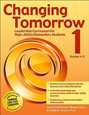 Changing Tomorrow: Book 1, Grades 4-5: Leadership Curriculum for High-Ability Elementary Students - VanTassel-Baska, Joyce
