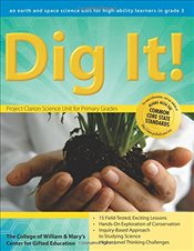 Dig It!: A Third-Grade Earth Science Unit (William & Mary Units) - Center for Gifted Education