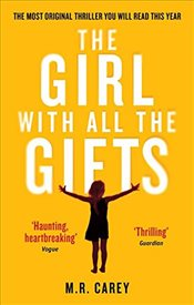 Girl With All The Gifts - Carey, M.R.