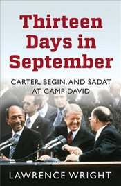 Thirteen Days in September : The Dramatic Story of the Struggle for Peace in the Middle East - Wright, Lawrence
