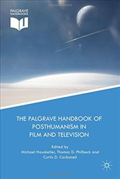 Palgrave Handbook of Posthumanism in Film and Television   - Hauskeller, Michael