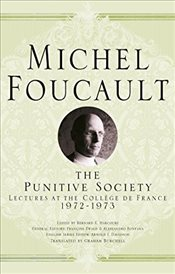 On the Punitive Society : Lectures at the College de France, 1972-1973 - Foucault, Michel
