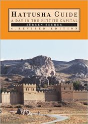 Hattusha Guide : A Day in the Hittite Capital - Seeher, Jürgen