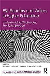 ESL Readers and Writers in Higher Education : Understanding Challenges, Providing Support   - Evans, Norman W.
