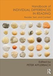 Handbook of Individual Differences in Reading : Reader, Text, and Context - Afflerbach, Peter