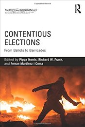 Contentious Elections : From Ballots to Barricades - Norris, Pippa