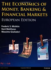 Economics of Money, Banking & Financial Markets European Ed. - Matthews, Prof Kent