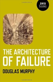 Architecture of Failure - Murphy, Douglas