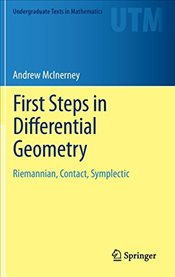 First Steps in Differential Geometry : Riemannian, Contact, Symplectic - McInerney, Andrew