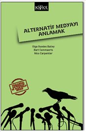 Alternatif Medyayı Anlamak - Balley, Olga Guedes