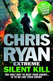 Chris Ryan Extreme: Silent Kill  - Ryan, Chris