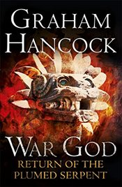 Return of the Plumed Serpent : War God  - Hancock, Graham