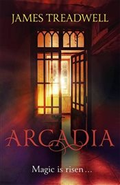 Arcadia : Advent Trilogy 3 - Treadwell, James