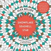 Snowflake Seashell Star : Colouring Adventures in Numberland (Colouring Books) - Bellos, Alex