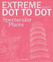 Extreme Dot To Dot : Spectacular Places - Lawson, Beverley