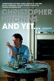 And Yet... : Essays - Hitchens, Christopher