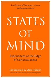 States of Mind : Experiences at the Edge of Consciousness : An Anthology  - Faherty, Anna