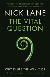 Vital Question : Why Is Life the Way It Is? - Lane, Nick